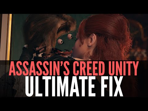 Assassin's Creed Unity: Ultimate Fix (Patch 1.2.0)