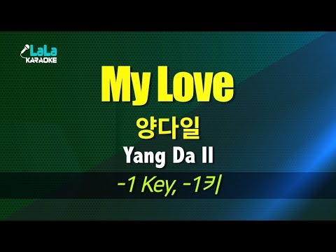 Download 양다일Yang Da Il - My Love 반키,-1Key / LaLa Karaoke 노래방 Mp4 baru