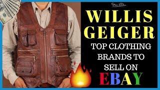 Willis & Geiger - Top Clothing Brands Selling on eBay for HUGE Profits!
