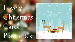 Lovely Christmas Carol Piano Best 캐롤 - Baby, Lullaby, Sleep, Rest, New Age, Prenatal Education
