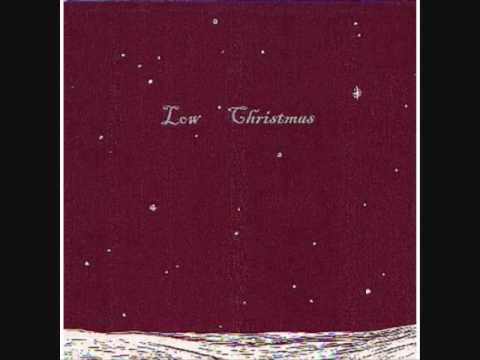 Low - If You Were Born Today Song For Little Baby Jesus