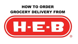 How To Order Grocery Delivery from HEB