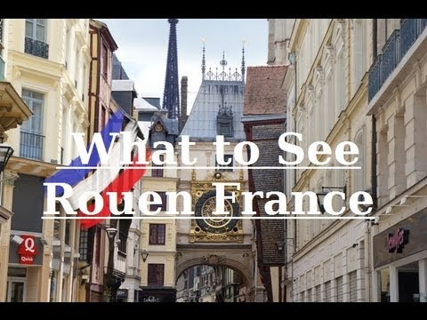 Rouen - What to See & Do in Rouen, France