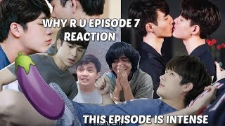 (THE GAYS ARE DEVELOPING) WHY R U EPISODE 7 REACTION/COMMENTARY