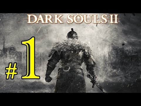 Dark Souls 2 Gameplay Walkthrough Part 1   PS3/XBox360/PC   Let's Play Dark Souls 2 Part 1
