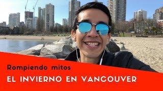 EL INVIERNO EN VANCOUVER, CANADÁ - ¿HACE MUCHO FRIO EN CANADÁ?