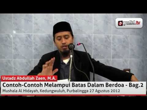 Contoh-contoh Melampui Batas Dalam Berdoa - Abdullah Zaen