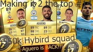 Fifa 17 550k Hybird squad Aguero is back!!! Packs Making it 2 the top #14