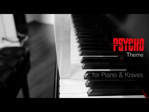 Psycho Theme on Piano with Knives