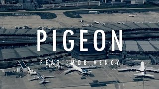 Dogside Music Group - Pigeon (Feat. Mob Vency )