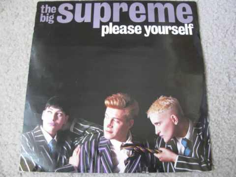 The Big Supreme -  Please Yourself (1987) (Audio)