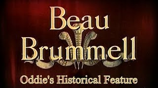 Beau Brummell - From Suavity & Riches....to Syphilis & Insanity
