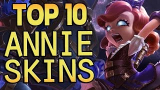 Top 10 Annie Skins - League of Legends