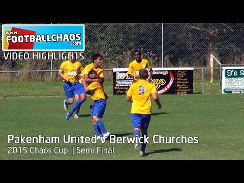 2015 Chaos Cup - Pakenham United v Berwick Churches