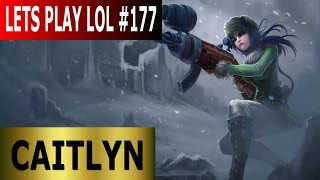 Caitlyn ADC - Full Gameplay [Deutsch/German] Let's Play League of Legends #177