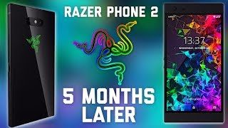 Razer Phone 2: Five Months Later