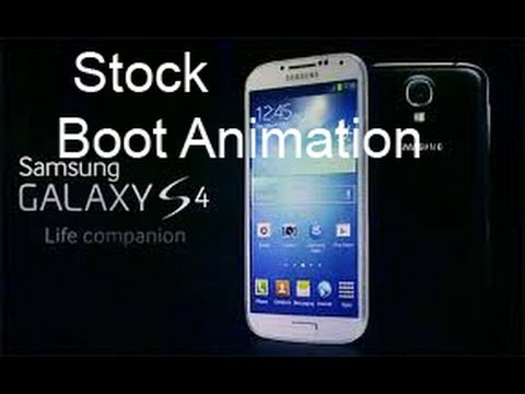 Samsung Galaxy S4 Stock Boot Animation