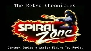The Retro Chronicles - Spiral Zone - Cartoon Series & Action Figure Toy Review