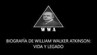 BIOGRAFÍA DE WILLIAM WALKER ATKINSON VIDA Y LEGADO