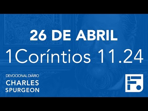 26 de abril – Devocional Diário CHARLES SPURGEON #117