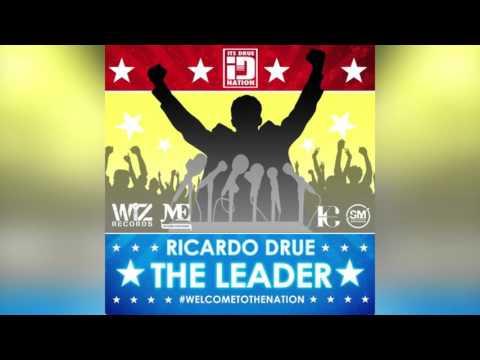 (Antigua Carnival 2016 Soca Music) Ricardo Drue - The Leader