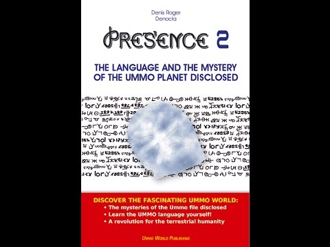 PRESENCE 2 - The language and the mystery of the UMMO planet disclosed