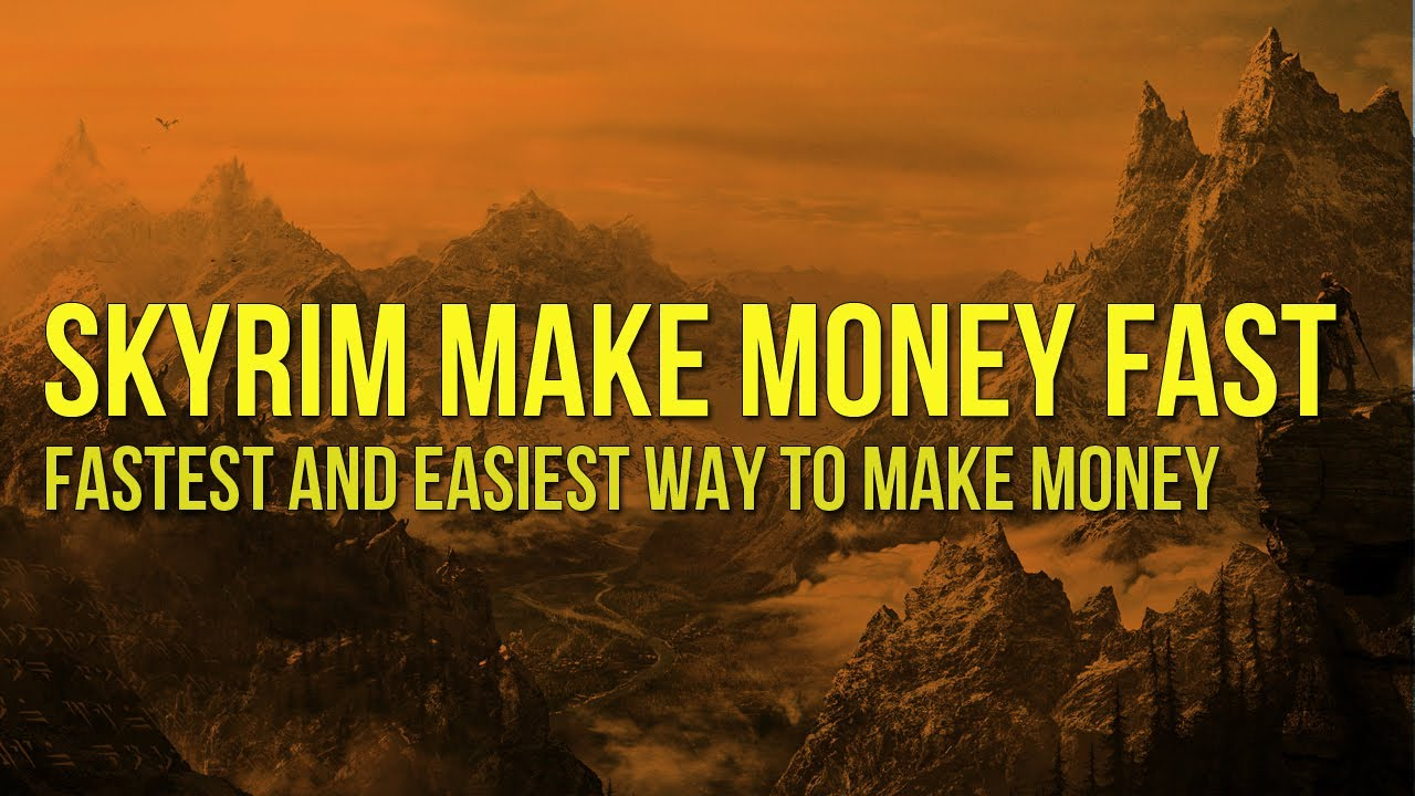 Fast way to make money in skyrim xbox save