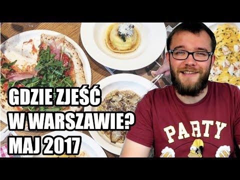Gdzie Zjeść W Warszawie? - NAJLEPSZE KNAJPY MAJA 2017 | GDZIE JA JEM #50