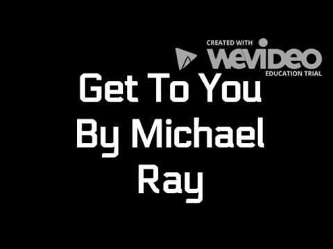Get To You By Michael Ray Lyrics