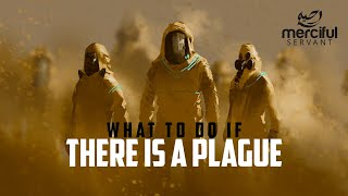 WHAT TO DO IF THERE IS A PLAGUE?!