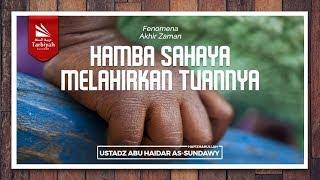 Fenomena Akhir Zaman #4 | Ustadz Abu Haidar As Sundawy