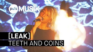 [LEAK] - Teeth And Coins (PULS Live Session)