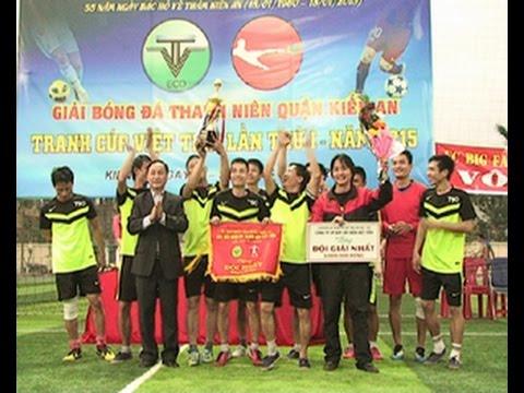 Đội FC Kiến An vô địch giải bóng đá tranh Cup Việt Tiến lần thứ nhất
