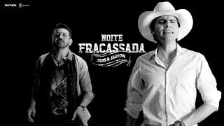 Jads & Jadson - Noite Fracassada