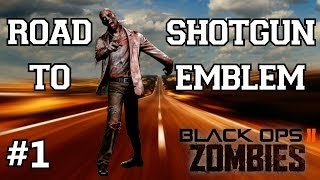 Black Ops 2 Zombies: Road to Shotgun Emblem Ep.1 - Town Survival with a Look at Stats