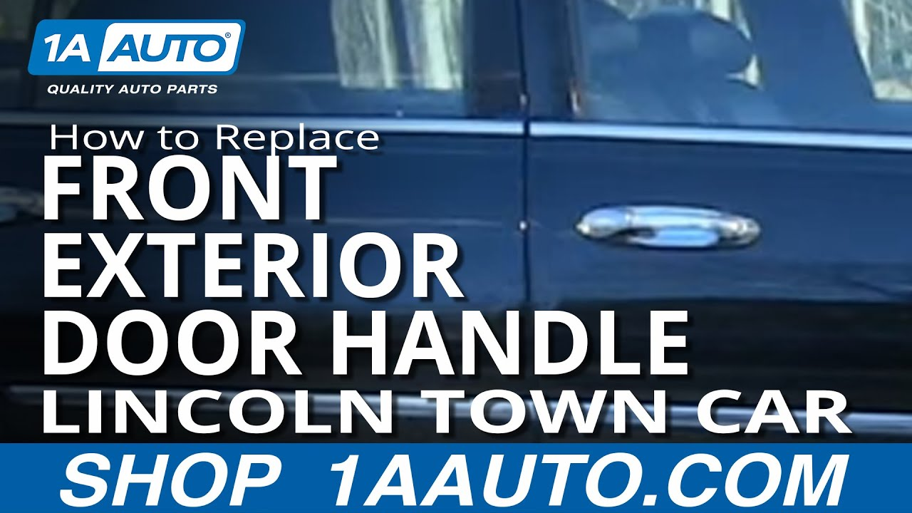 How To Install Replace Front Outside Door Handle Lincoln Town Car 98 11 1AAut