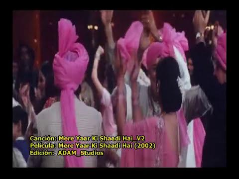 Musica Indú - Mere Yaar Ki Shaadi Hai_V2 - español subtitulada