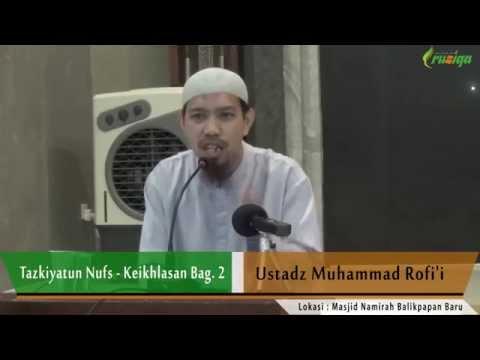 Ust. Muhammad Rofi'i - Tazkiyatun Nufs (Keikhlasan Bag. 2)