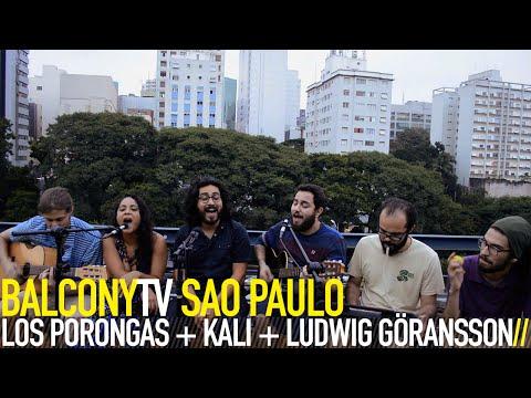 LOS PORONGAS + KALI + LUDWIG GÖRANSSON - LONGO PASSEIO (BalconyTV)