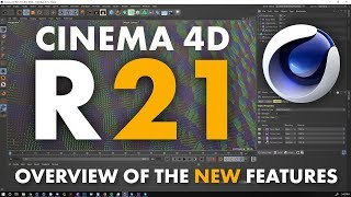Cinema 4D R21: Breakdown of New Features