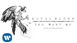 Royal Blood - You Want Me