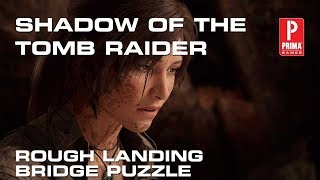 Shadow of the Tomb Raider - Rough Landing Bridge Puzzle Solution