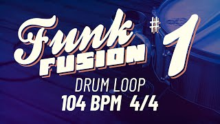 Funk Fusion Loop 1 - 104 BPM 4/4 - Drum Beat - Drum Loop - Backing track