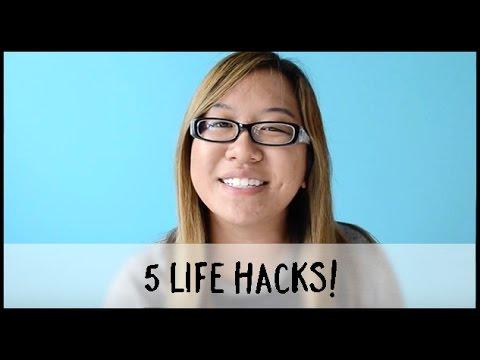 5 Life Hacks!