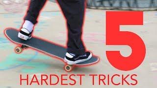 5 HARDEST SKATE TRICKS