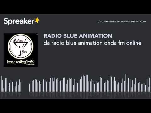 da radio blue animation onda fm online (parte 1 di 3, creato con Spreaker)