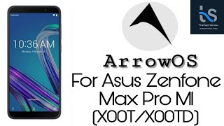 [ROM] ArrowOs v9 For Zenfone Max Pro M1. Android 9.0 Pie. MOST STABLE PIE ROM?