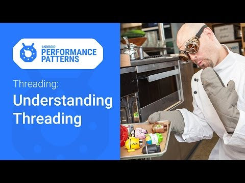 Understanding Android Threading. (Android Performance Patterns Season 5. Ep. 2)