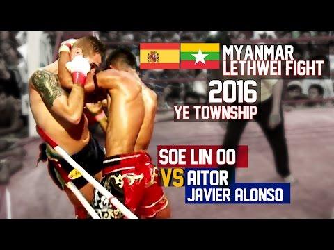 Soe Lin Oo Vs Aitor (Spain) Myanmar Lethwei Fight 2016, Lekkha Moun, Burmese Boxing