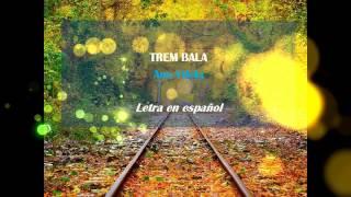 download musica Ana Vilela - Trem Bala Letra en español